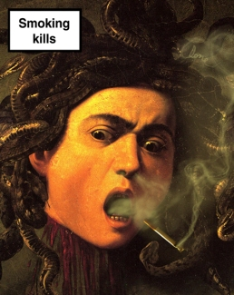 "2011. ""Smoking Kills"", from ""Medusa"", Caravaggio"